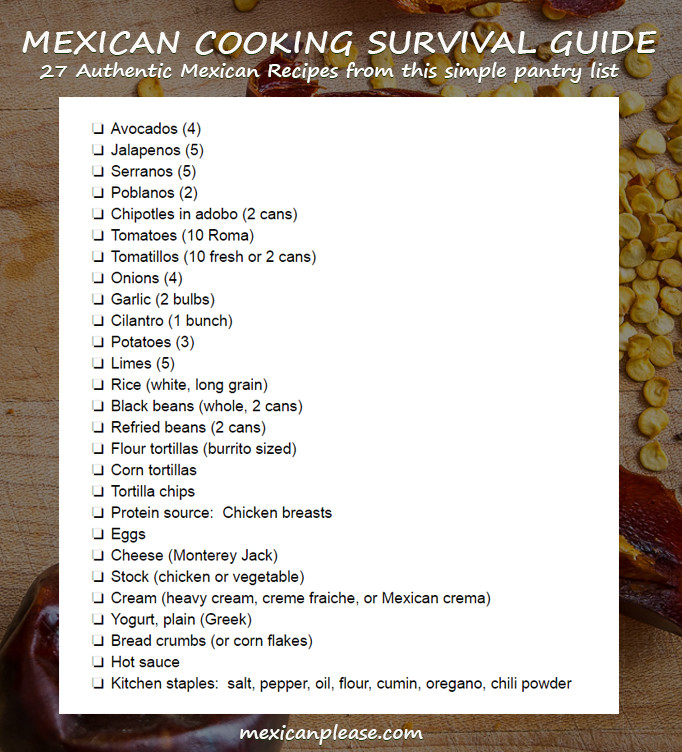 This free Mexican Cooking Survival Guide is the quickest and easiest way to get your home kitchen pumping out the best Mexican food in town. A simple pantry list gives you access to 27 authentic Mexican recipes. mexicanplease.com