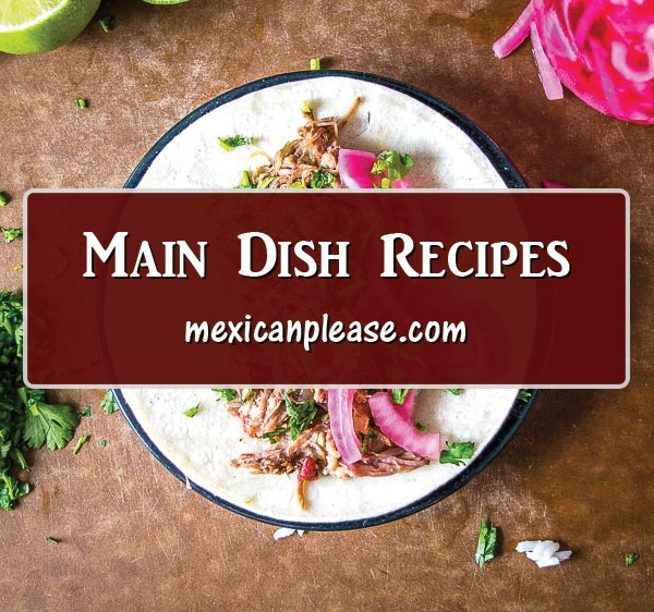 recipes for mexican main courses