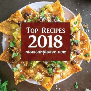Top Recipes of 2018 from Mexican Please