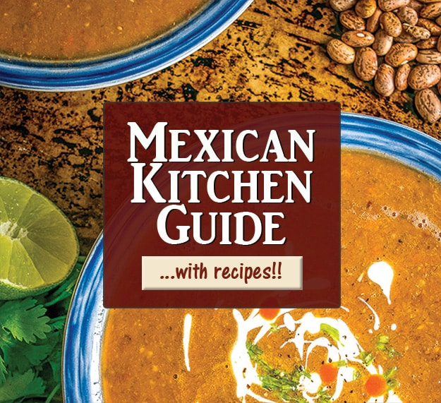 Comprehensive Mexican Kitchen Guide including recipes