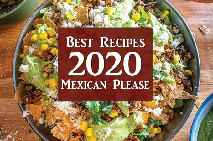 The best recipes of 2020 from Mexican Please